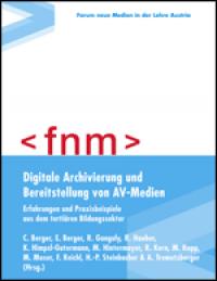 Digitale Archivierung und Bereitstellung von AV-Medien